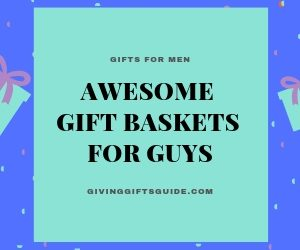 24 Awesome Gift Baskets For Guys That Will Have Him Smiling